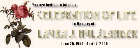 Celebrate the Life of Laura Hulslander!